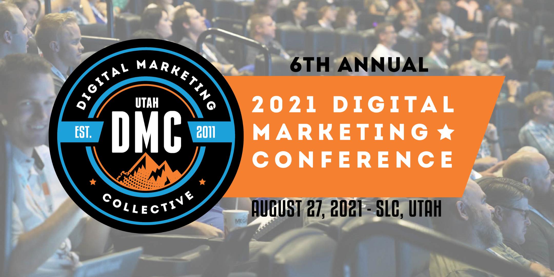 Utah DMC 6th Annual 2021 Digital Marketing Conference