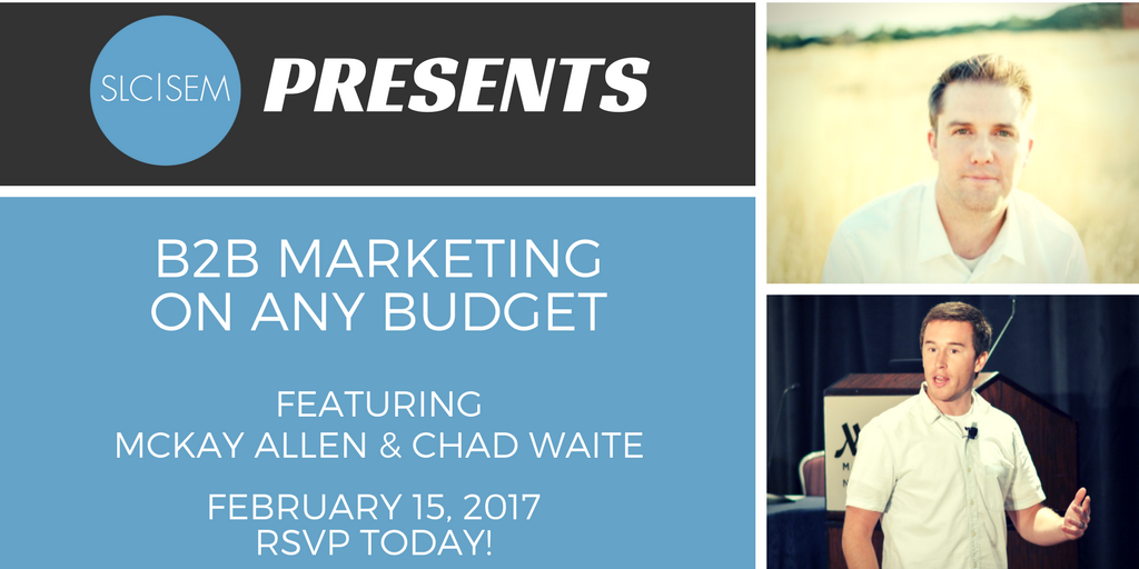 [Recap]: B2B Marketing on Any Budget - February 2017