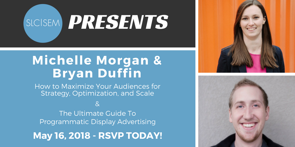 Maximize Your Audiences & Programmatic Display Advertising - May 2018