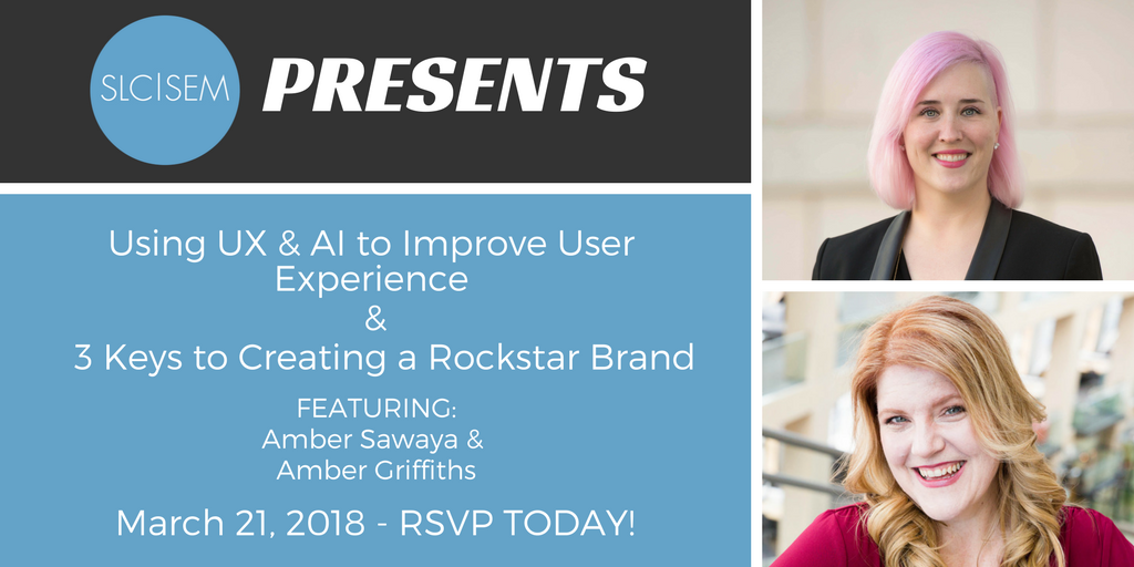 How to Use UX & AI to Improve User Experience & 3 Keys to Creating a Rockstar Brand - March 2018