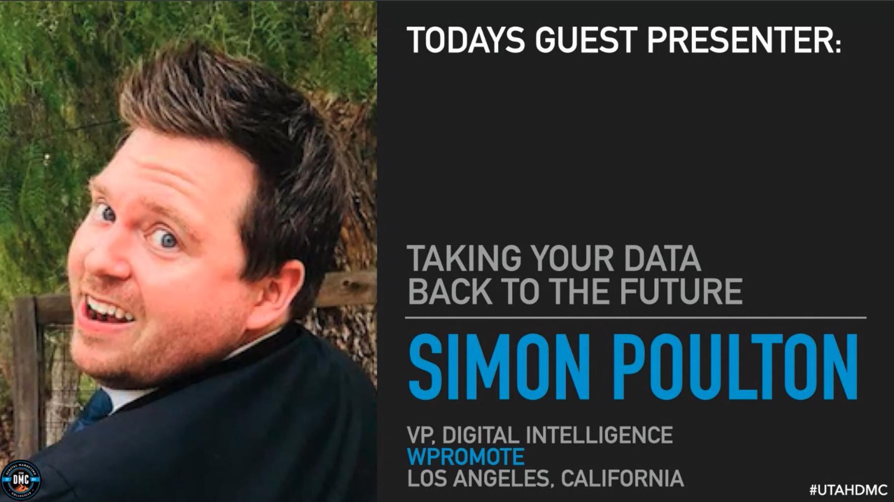 Simon Poulton - Utah DMC - Taking Your Data Back To The Future