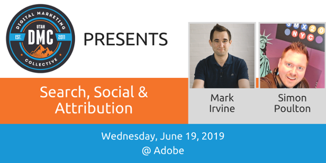 Search, Social & Attribution | DMC Recap June 2019